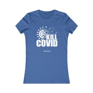 Women's Favorite Tee – Kill Covid