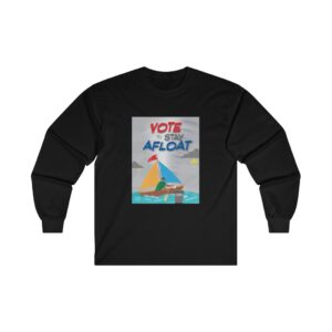 Ultra Cotton Long Sleeve Tee – Vote to Stay Afloat